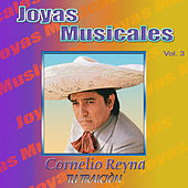 Play & Download Joyas Musicales, Vol. 3: Tu Traición by Cornelio Reyna | Napster