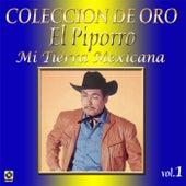 Colección de Oro, Vol. 1: Mi Tierra Mexicana by El Piporro
