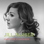 Play & Download Jill Barber Sings the Standards by Jill Barber | Napster