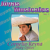 Play & Download Joyas Musicales, Vol. 1: Hay Ojitos by Cornelio Reyna | Napster