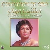 Play & Download Colección de Oro, Vol. 3: Cuando Estoy Contigo by Olga Guillot | Napster