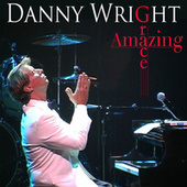 Play & Download Amazing Grace by Danny Wright | Napster