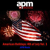Play & Download American Holidays, Vol. 1: 4th of July by APM Music | Napster