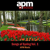 Songs of Spring, Vol. 1 by APM Music