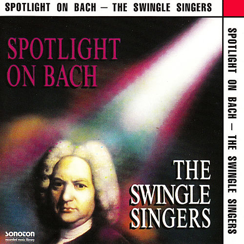 Spotlight on Bach by The Swingle Singers