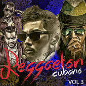 Play & Download Reggaeton Cubano, Vol. 3 by Various Artists | Napster
