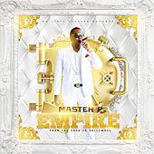 Empire from the Hood to Hollywood by Master P