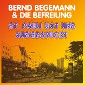 Play & Download St. Pauli hat uns ausgespuckt by Bernd Begemann | Napster