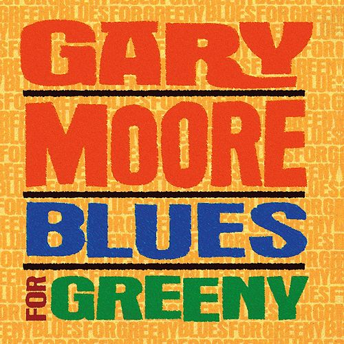 Play & Download Blues For Greeny by Gary Moore | Napster