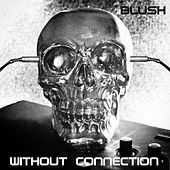 Without Connexion by Blush