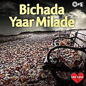 Play & Download Bichada Yaar Milade: Sad Songs by Various Artists | Napster