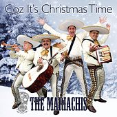 Coz It's Christmas Time by The Mariachis
