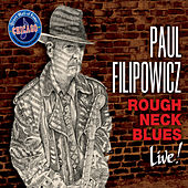 Roughneck Blues (Live!) by Paul Filipowicz