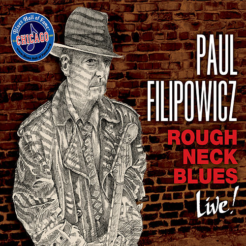 Play & Download Roughneck Blues (Live!) by Paul Filipowicz | Napster