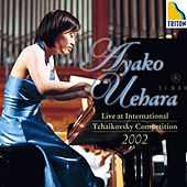 Ayako Uehara: Live at International Tchaikovsky Competition 2002 by Various Artists