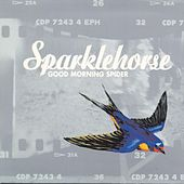 Play & Download Good Morning Spider by Sparklehorse | Napster