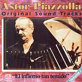 Play & Download El infierno tan temido (Original Soundtrack) by Astor Piazzolla | Napster