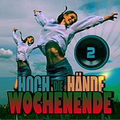 Play & Download Hoch die Hände Wochenende 2 by Various Artists | Napster