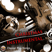 Play & Download Christmas Instrumental Classic Pop Songs by Various Artists | Napster