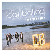Mir jetz he! by Cat Ballou