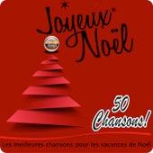 Joyeux Noël - Les meilleures chansons pour les vacances de Noël (50 Chansons) by Various Artists