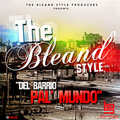 Play & Download The Bleand Style Vol. 1 (Del Barrio Pal' Mundo) by Various Artists | Napster