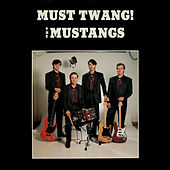 Must Twang! by The Mustangs