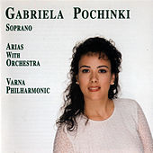 Play & Download Arias With Orchestra by Gabriela Pochinki | Napster