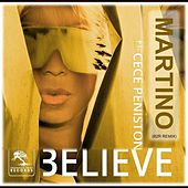 Believe (B2R Dance Remix) [feat. Cece Peniston] - Single by Patryk Martino Martynus