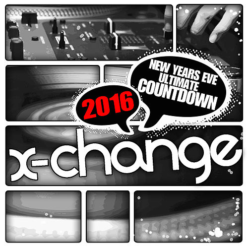 Play & Download New Years Eve Ultimate Countdown 2016 Scratch Weapons and Tools Series by DJ X-Change | Napster