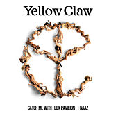 Catch Me (feat. Naaz) by Yellow Claw