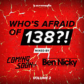 Who's Afraid Of 138?! (Vol. 2) [Mixed by Coming Soon!!! & Ben Nicky] by Various Artists