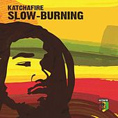 Play & Download Slow Burning by Katchafire | Napster