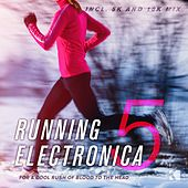 Play & Download Running Electronica, Vol. 5 (For a Cool Rush of Blood to the Head) by Various Artists | Napster