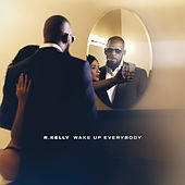 Play & Download Wake Up Everybody by R. Kelly | Napster
