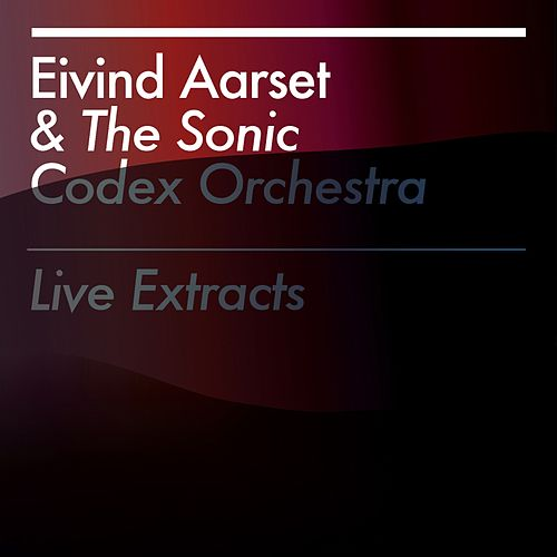 Play & Download Live Extracts by Eivind Aarset | Napster