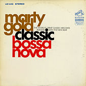 Play & Download Classic Bossa Nova by Marty Gold | Napster