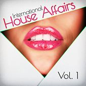 Play & Download International House Affairs, Vol. 1 by Various Artists | Napster