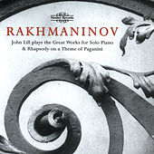 Rachmaninoff: Great Works for Solo Piano & Rhapsody on a Theme of Paganini by John Lill