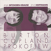 Play & Download Burton, Copland & Prokofiev: Flute Works by Anja Setzkorn-Krause | Napster