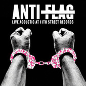 Play & Download Live Acoustic At 11th Street Records by Anti-Flag | Napster