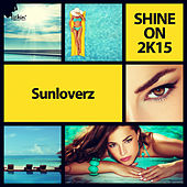 Play & Download Shine On 2K15 by Sunloverz | Napster