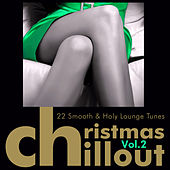 Christmas Chillout, Vol. 2 - 20 Smooth & Holy Lounge Tunes by Various Artists