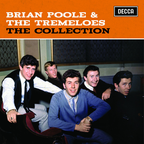 Play & Download The Collection by Brian Poole and the Tremeloes | Napster