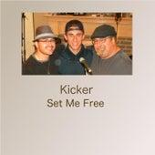 Set Me Free by Kicker