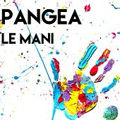 Play & Download Le Mani by Pangea | Napster