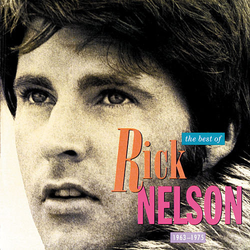 Play & Download The Best Of Rick Nelson: 1963-1975 by Rick Nelson | Napster