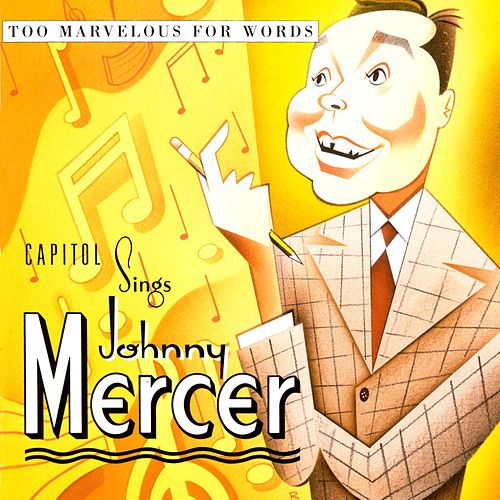 Play & Download Capitol Sings Johnny Mercer: Too Marvelous For Words by Various Artists | Napster