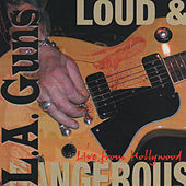 Loud & Dangerous (Live from Hollywood) by L.A. Guns