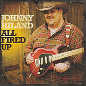 All Fired Up by Johnny Hiland